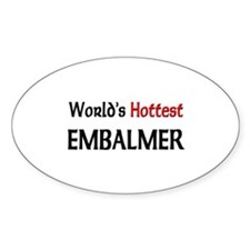 World's Hottest Embalmer Oval Decal