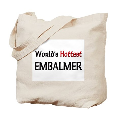 World's Hottest Embalmer Tote Bag