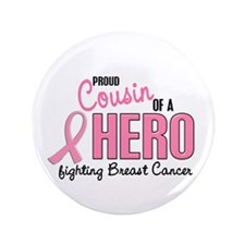 """Proud Cousin Of A Hero 1 (BC) 3.5"""" Button"""