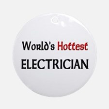 World's Hottest Electrician Ornament (Round)