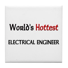 World's Hottest Electrical Engineer Tile Coaster