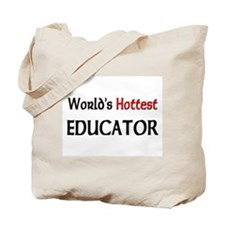 World's Hottest Educator Tote Bag