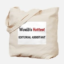 World's Hottest Editorial Assistant Tote Bag