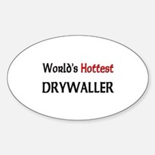 World's Hottest Drywaller Oval Decal