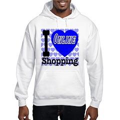 I Love Online Shopping Hooded Sweatshirt