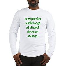Something Stupid Long Sleeve T-Shirt