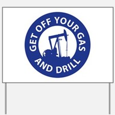 Drill Now Yard Sign