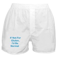 If Not For Gluten Boxer Shorts
