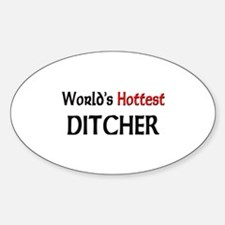 World's Hottest Ditcher Oval Decal