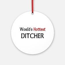 World's Hottest Ditcher Ornament (Round)