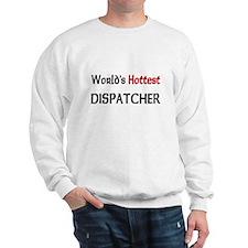 World's Hottest Dispatcher Sweatshirt