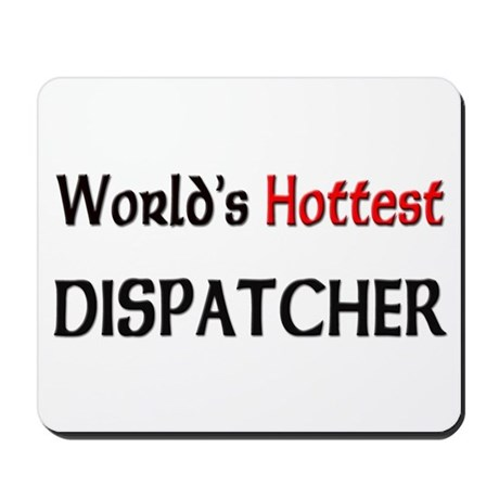 World's Hottest Dispatcher Mousepad