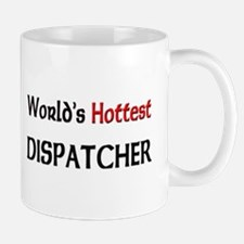 World's Hottest Dispatcher Mug