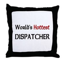 World's Hottest Dispatcher Throw Pillow
