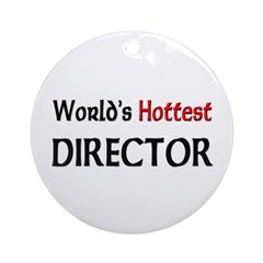 World's Hottest Director Ornament (Round)