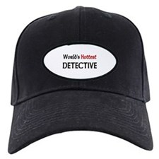 World's Hottest Detective Baseball Hat
