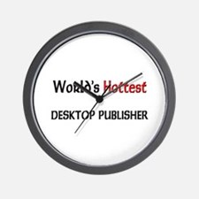 World's Hottest Desktop Publisher Wall Clock