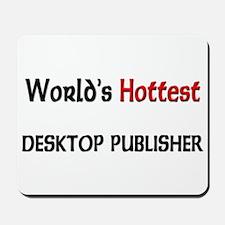 World's Hottest Desktop Publisher Mousepad