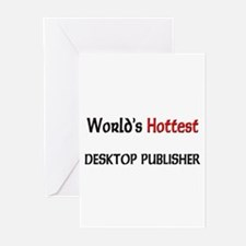 World's Hottest Desktop Publisher Greeting Cards (