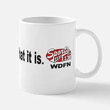 """WDFN """"It is what it is"""" Mug"""