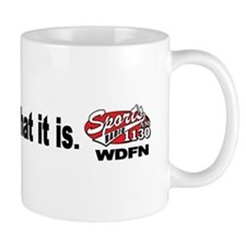 "WDFN ""It is what it is"" Mug"