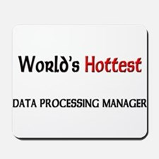 World's Hottest Data Processing Manager Mousepad