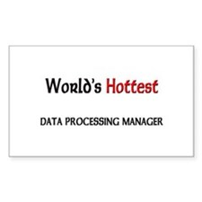 World's Hottest Data Processing Manager Decal
