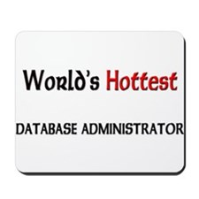 World's Hottest Database Administrator Mousepad