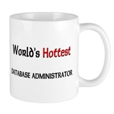 World's Hottest Database Administrator Mug