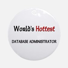 World's Hottest Database Administrator Ornament (R