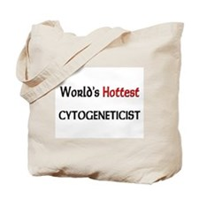 World's Hottest Cytogeneticist Tote Bag