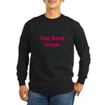 You Have Issues Tran Long Sleeve Dark T-Shirt