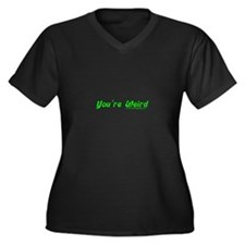You're Wierd Tran Women's Plus Size V-Neck Dark T-