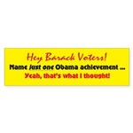 Hey Barack - achievement? Bumper Sticker (50 pk)