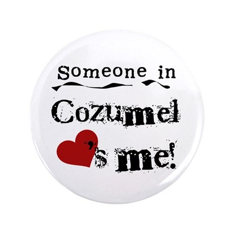 "Someone in Cozumel 3.5"" Button"