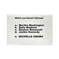 Michelle Obama Doesn't Belong Rectangle Magnet (10