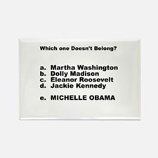 Michelle Obama Doesn't Belong Rectangle Magnet