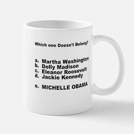 Michelle Obama Doesn't Belong Mug