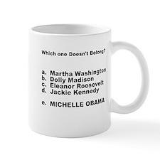Michelle Obama Doesn't Belong Small Mug