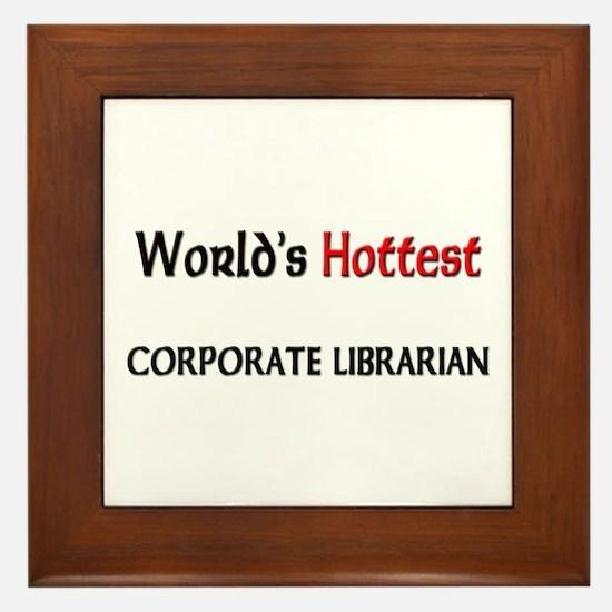 World's Hottest Corporate Librarian Framed Tile