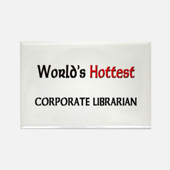 World's Hottest Corporate Librarian Rectangle Magn