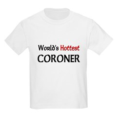 World's Hottest Coroner T-Shirt