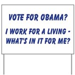 I work for a living Yard Sign