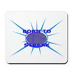 Born to Streak Mousepad