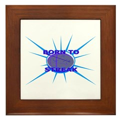 Born to Streak Framed Tile