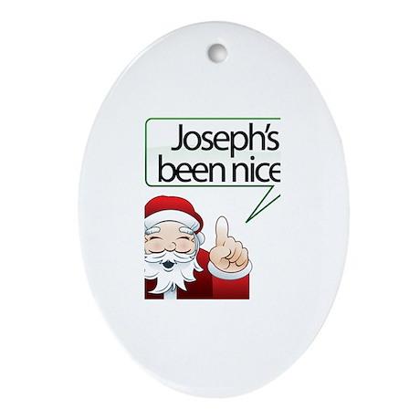 Joseph's Been Nice Oval Ornament