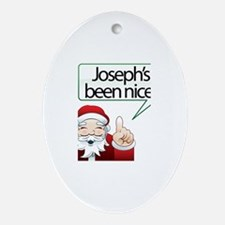 Joseph's Been Nice Oval Ornament