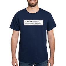 """If God...blasphemy"" T-Shirt"