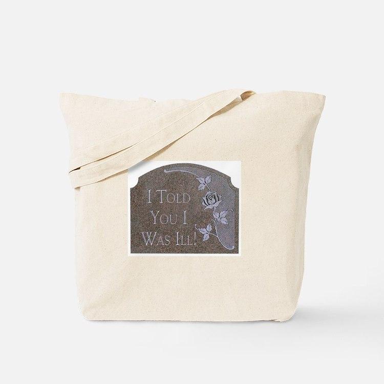 Hypochondriac's Revenge Tote Bag