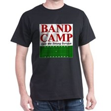 Band Camp - Only the Strong S T-Shirt